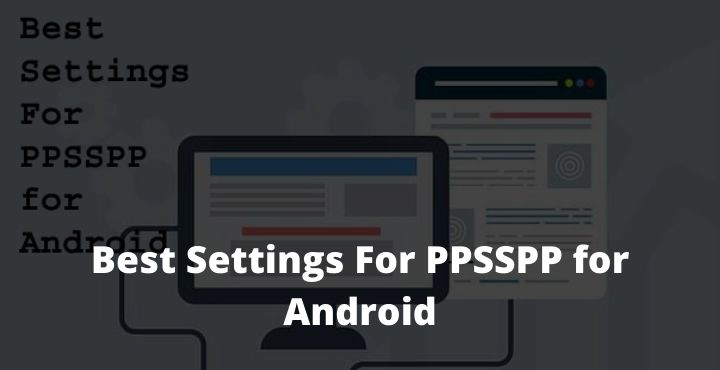 Best Settings For PPSSPP for Android