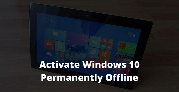 Best Ways To Activate Windows 10 Permanently Offline