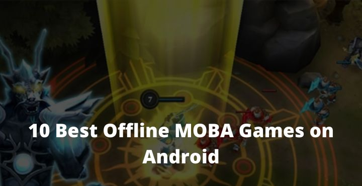 10 Best Offline MOBA Games on Android
