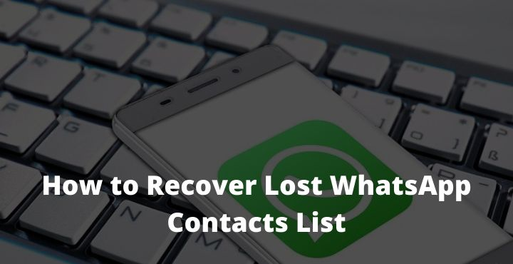 How to Recover Lost WhatsApp Contacts List