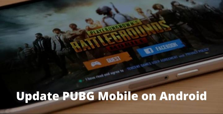 6 Ways to Update PUBG Mobile on Android