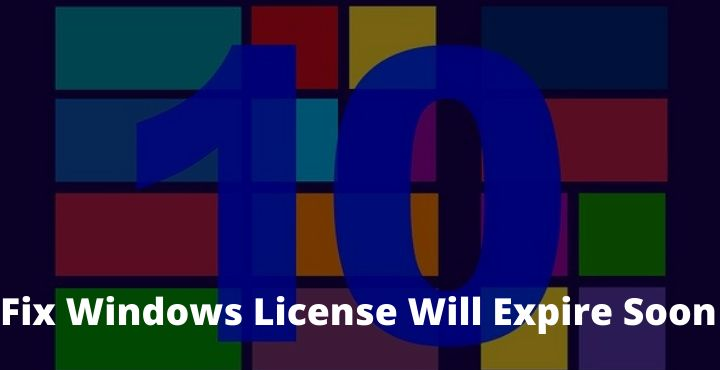 How to Fix Windows License Will Expire Soon 2020