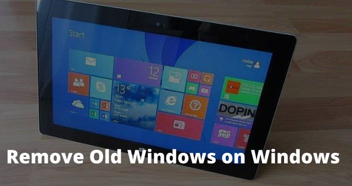 How to Remove Old Windows on Windows