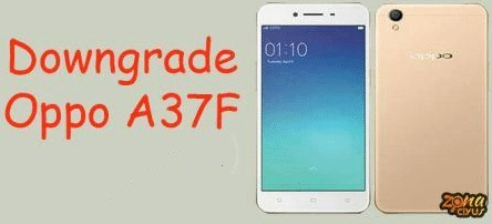 How to Downgrade Oppo A37F on Android