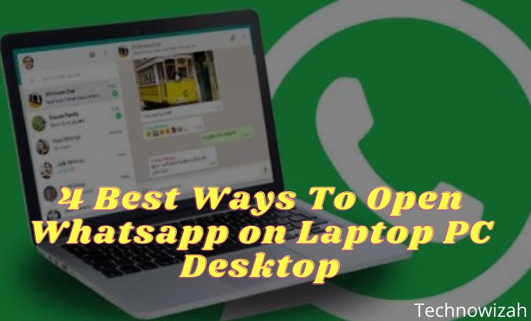 4 Best Ways To Open Whatsapp on Laptop PC Desktop