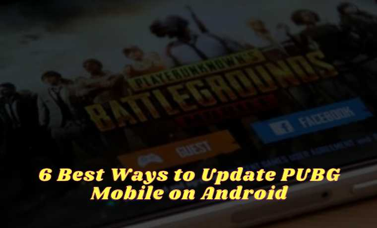 6 Best Ways to Update PUBG Mobile on Android