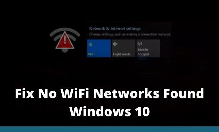 9 Ways to Fix No WiFi Networks Found Windows 10