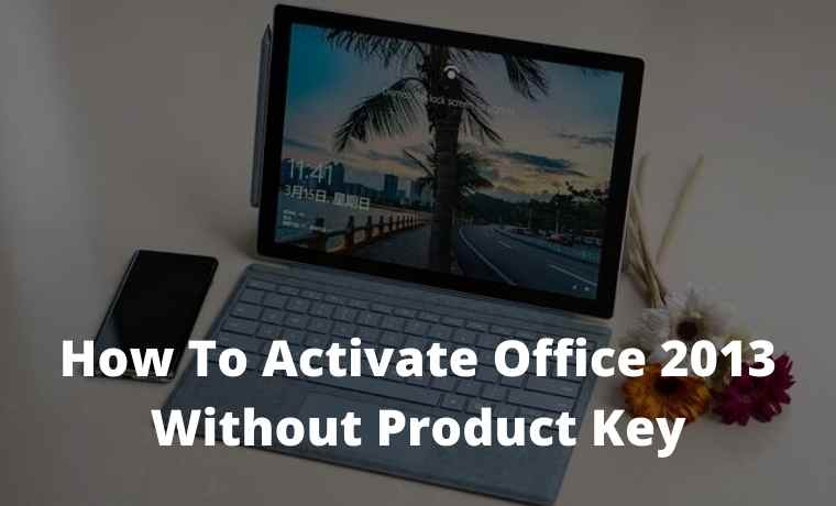Activate Office 2013 Without Product Key