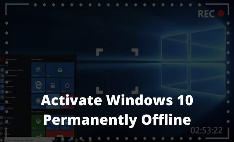 Best Tricks To Activate Windows 10 Permanently Offline