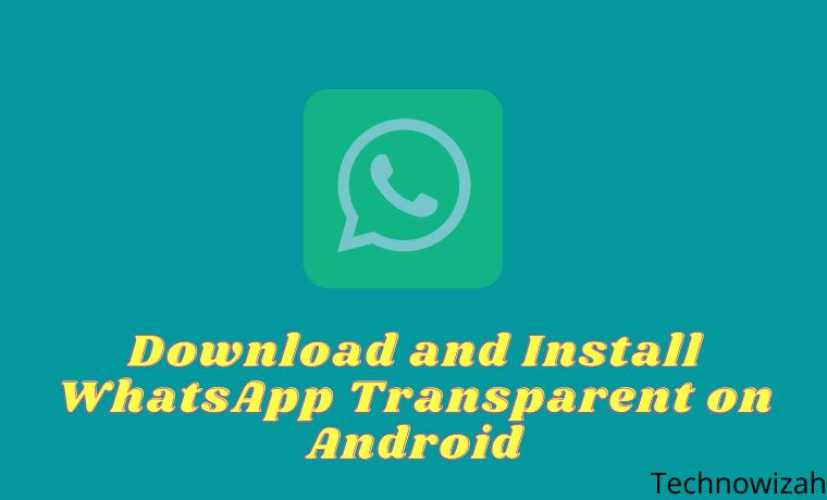 Download and Install WhatsApp Transparent on Android