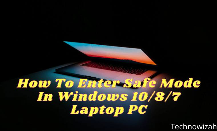 How To Enter Safe Mode In Windows 1087 Laptop PC