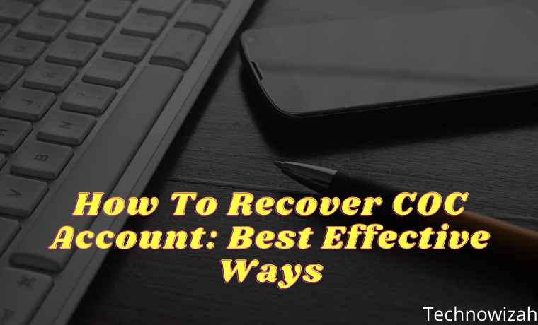 How To Recover COC Account Best Effective Ways
