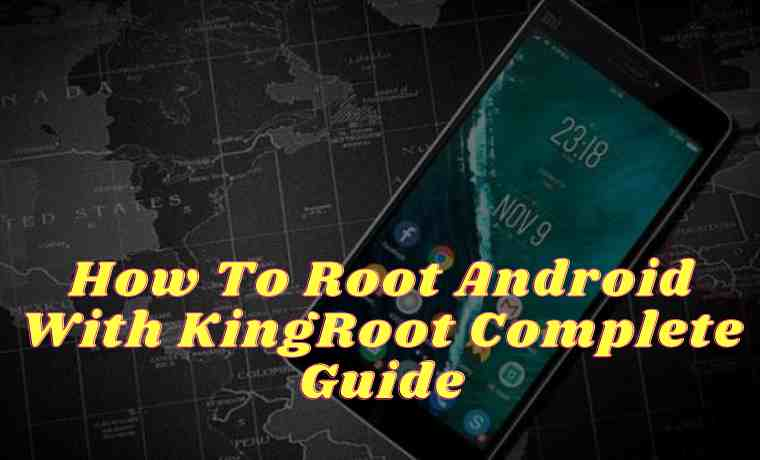 How To Root Android With KingRoot Complete Guide