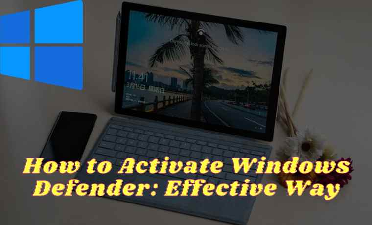 How to Activate Windows Defender