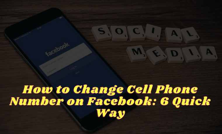 How to Change Cell Phone Number on Facebook 6 Quick Way