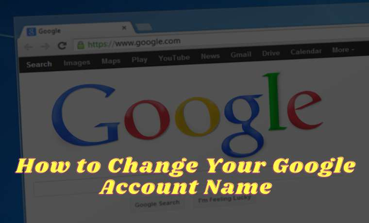 How to Change Your Google Account Name