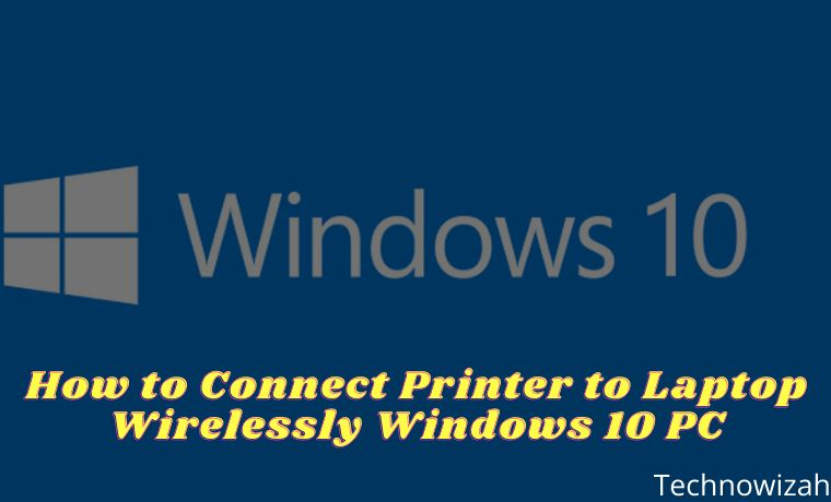 How to Connect Printer to Laptop Wirelessly Windows 10 PC