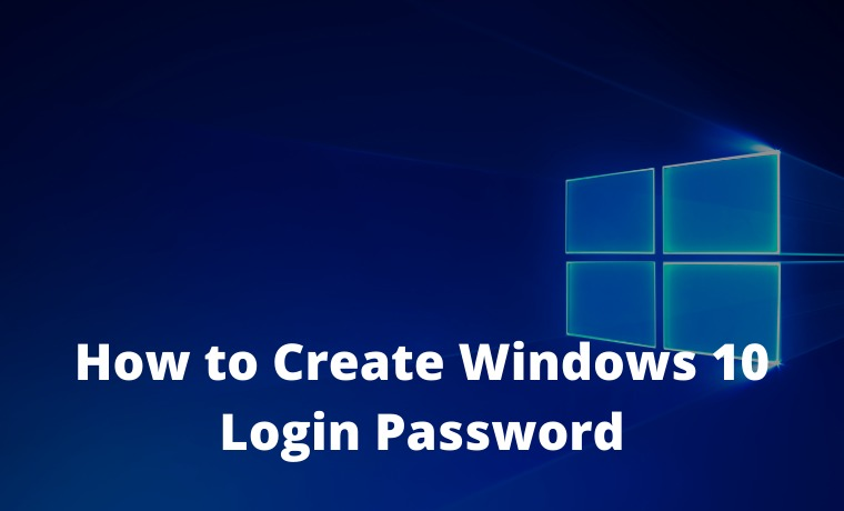 How to Create Login Password for Windows 10