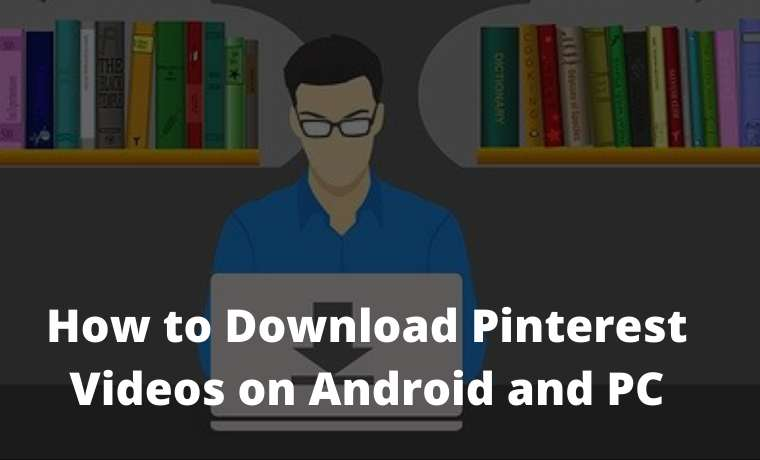 How to Download Pinterest Videos on Android and PC