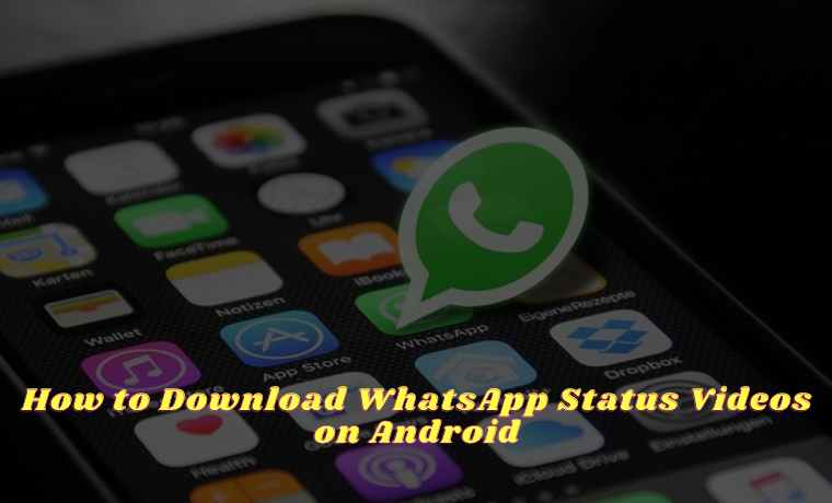 How to Download WhatsApp Status Videos on Android
