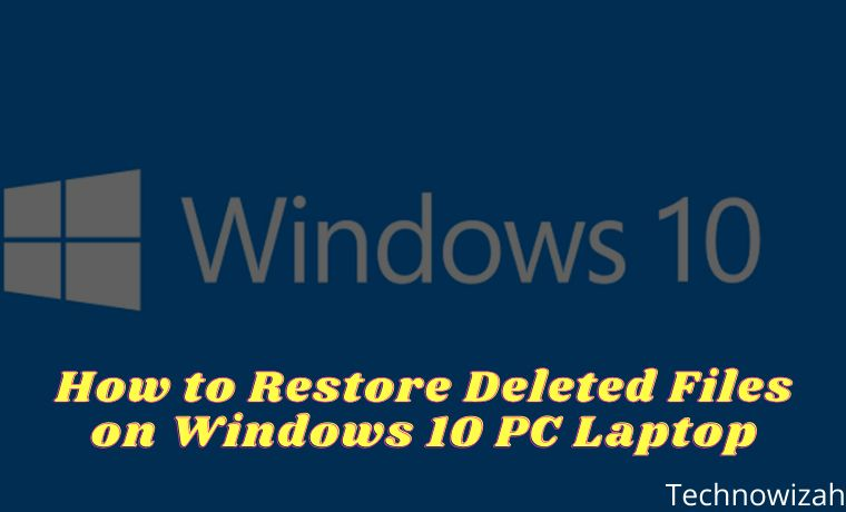 How to Restore Deleted Files on Windows 10 PC Laptop