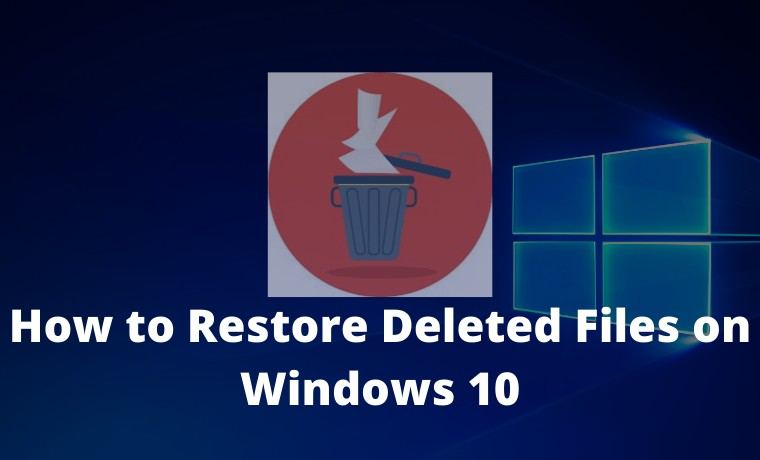 How to Restore Deleted Files on Windows 10