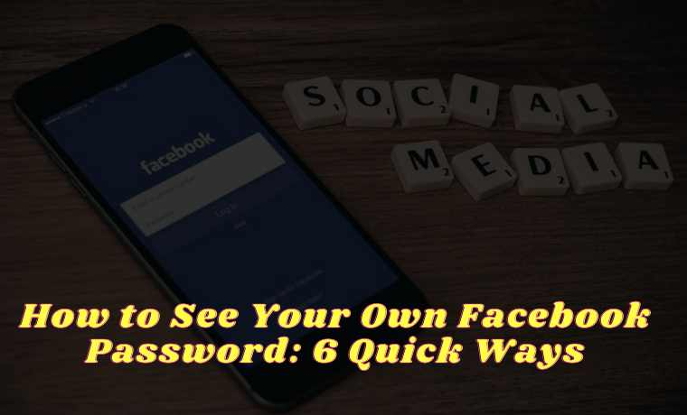 How to See Your Own Facebook Password 6 Quick Ways