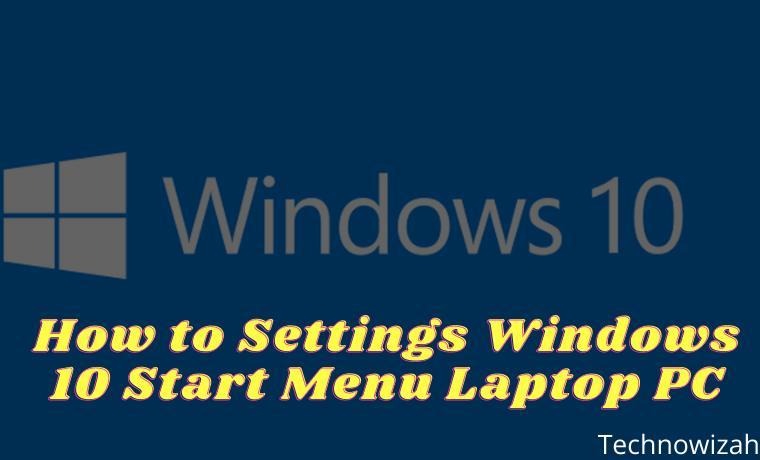 How to Settings Windows 10 Start Menu Laptop PC
