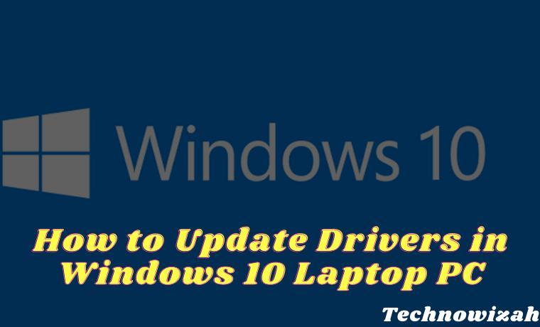 How to Update Drivers in Windows 10 Laptop PC