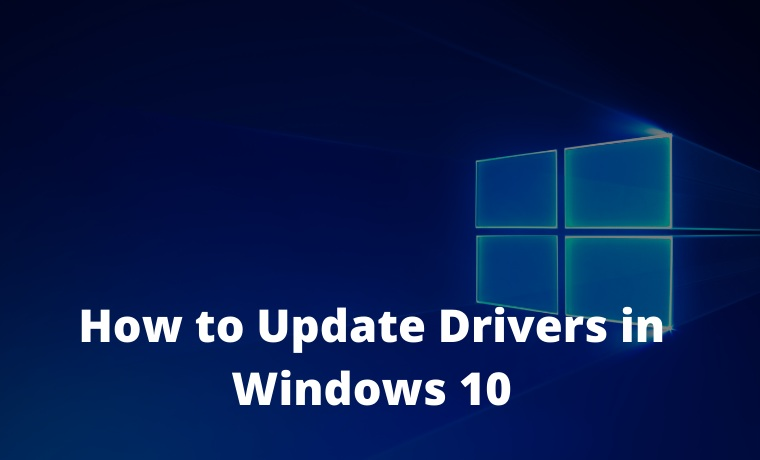 How to Update Drivers in Windows 10