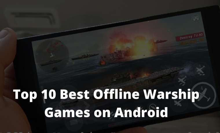Top 10 Best Offline Warship Games on Android 2021
