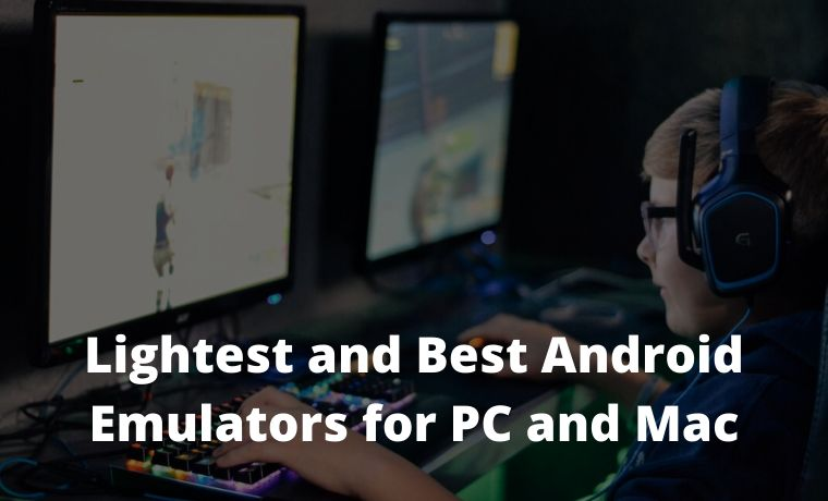 10 Lightest and Best Android Emulators for PC and Mac