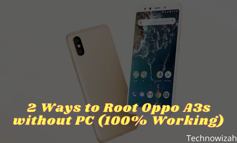 2 Ways to Root Oppo A3s without PC (100% Working)