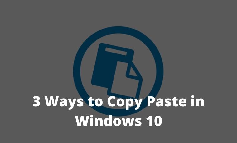 3 Ways to Copy Paste in Windows 10
