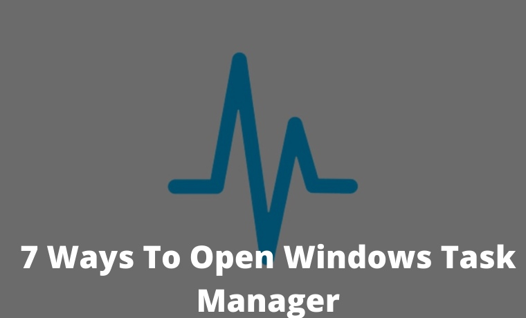 7 Ways To Open Windows Task Manager
