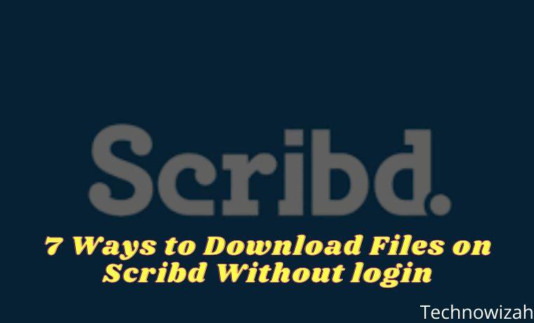 7 Ways to Download Files on Scribd Without login