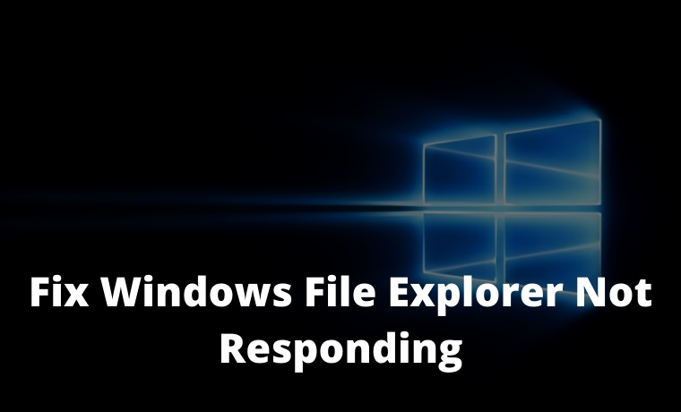 7 Ways to Fix Windows File Explorer Not Responding