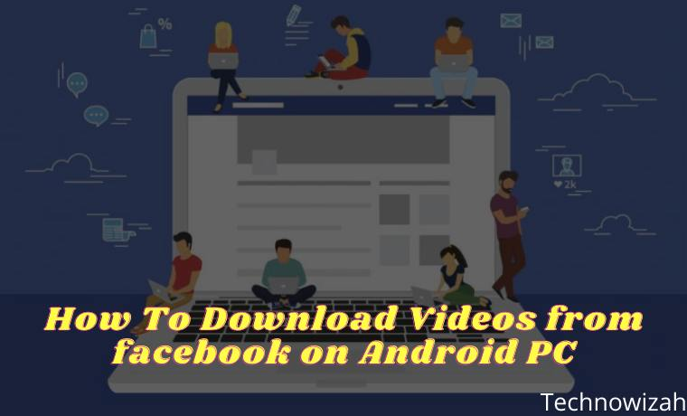 How To Download Videos from facebook on Android PC