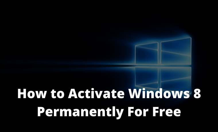 How to Activate Windows 8 Permanently For Free