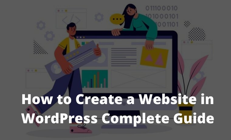 How to Create a Website in WordPress Complete Guide