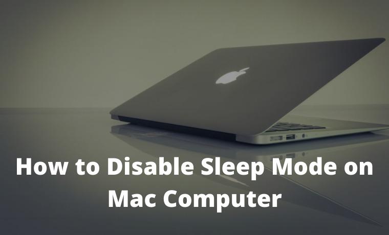 How to Disable Sleep Mode on Mac Computer