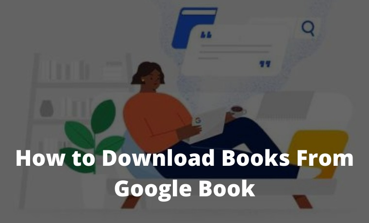 How to Download Books From Google Book