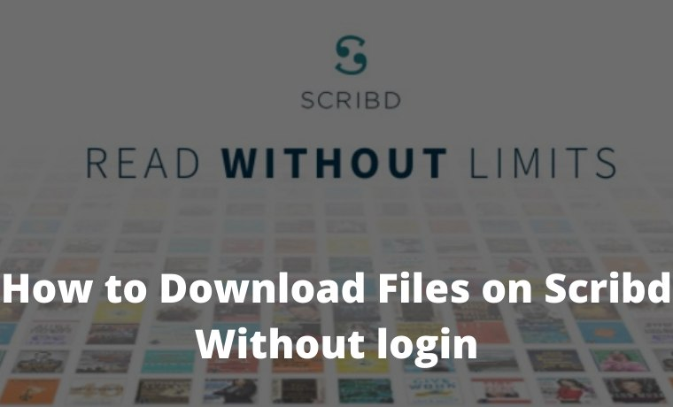 How to Download Files on Scribd Without login