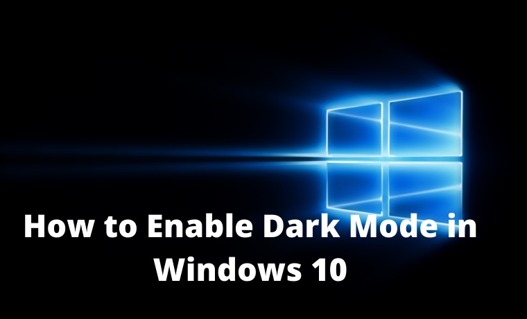 How to Enable Dark Mode in Windows 10