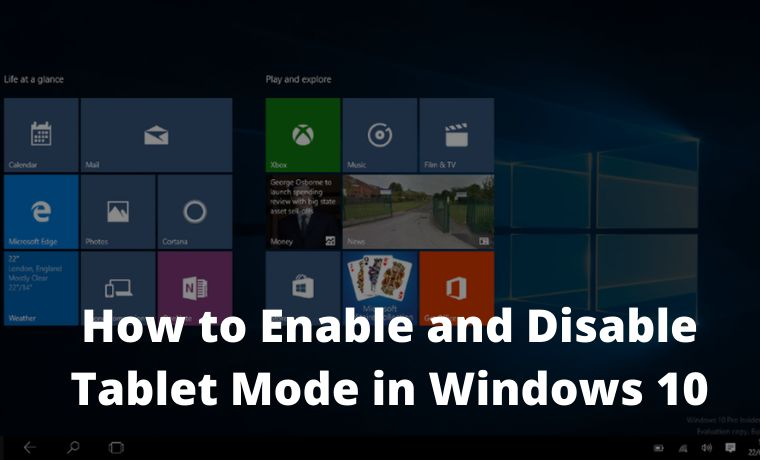 How to Enable and Disable Tablet Mode in Windows 10