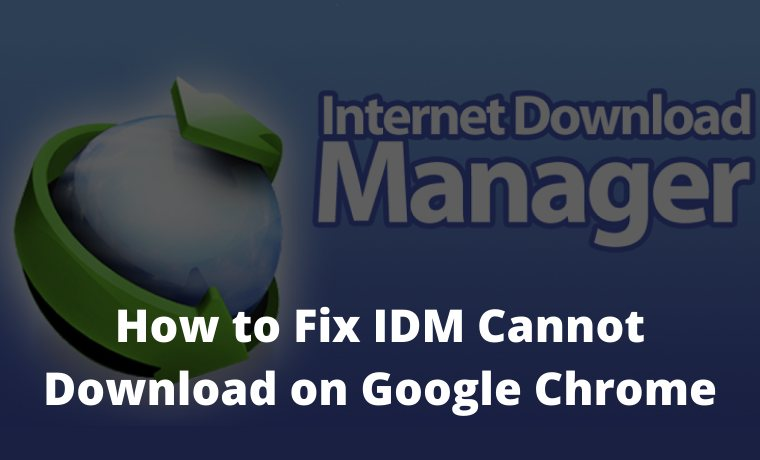 How to Fix IDM Cannot Download on Google Chrome