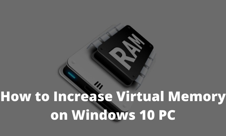 How to Increase Virtual Memory on Windows 10 PC
