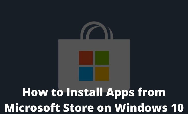 How to Install Apps from Microsoft Store on Windows 10