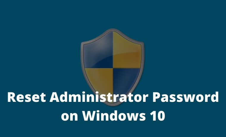 How to Reset Administrator Password on Windows 10