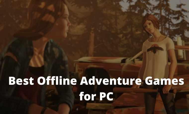 20 Best Offline Adventure Games for PC